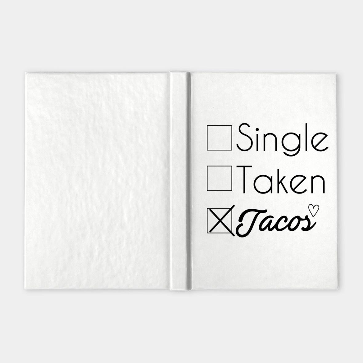 single, taken, tacos notebook