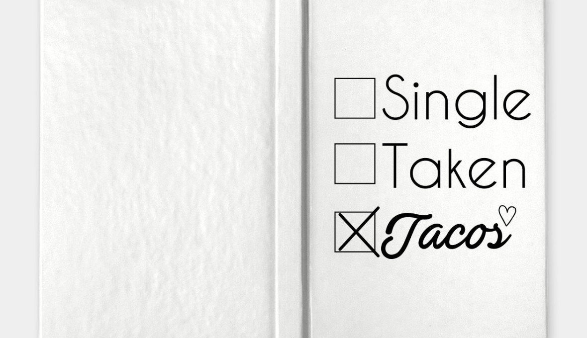 single, taken, tacos notebook