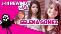 J-14 Rewind Selena Gomez