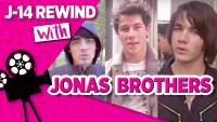 J14 Rewind Jonas Brothers