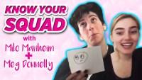 Know Your Squad Milo and Meg