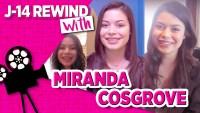 J-14 Rewind Miranda Cosgrove
